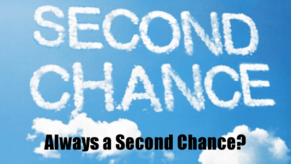 Always a Second Chance