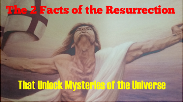 The 2 Facts of the Resurrection