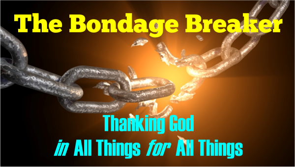 Bondage Breaker - Thanking God